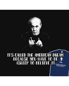 The American Dream George Carlin Comediant Be Asleep To Believe It Sentence Mens Gift Idea T-Shirt