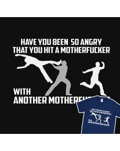 Have You Been So Angry Funny T-Shirt