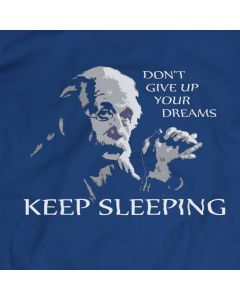 Don't Give Up Your Dreams T-shirt Men Gift Idea Present Einstein Keep Sleeping Apparel T Shirt