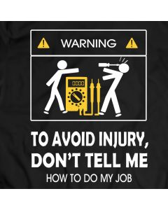 Don't Tell Me How To Do My Job Electrician Funny T-Shirt 100% Cotton