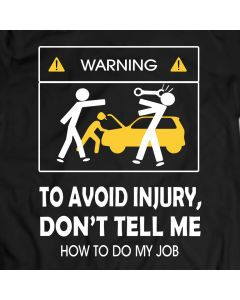 Don't Tell Me How To Do My Job Mechanic Funny T-Shirt 100% Cotton