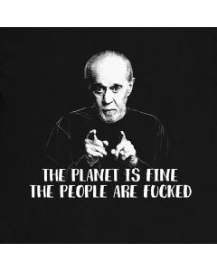The Planet Is Fine George Carlin Present Comediant The People Are F*cked Sentence T-Shirt